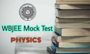 WBJEE Physics Mock Test