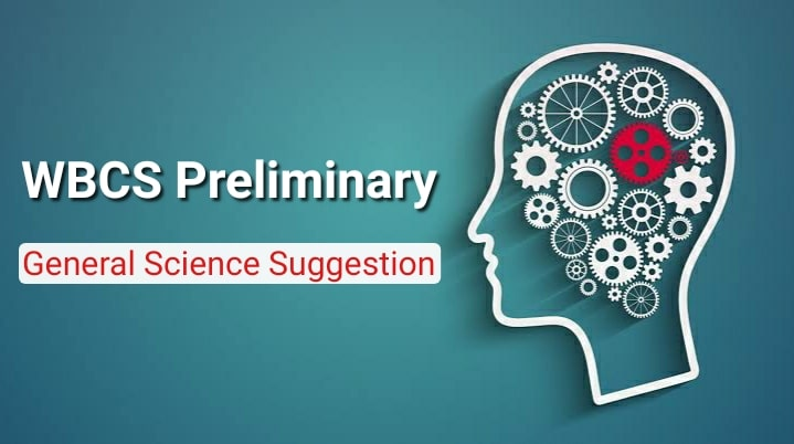 WBCS Preliminary General Science Suggestion