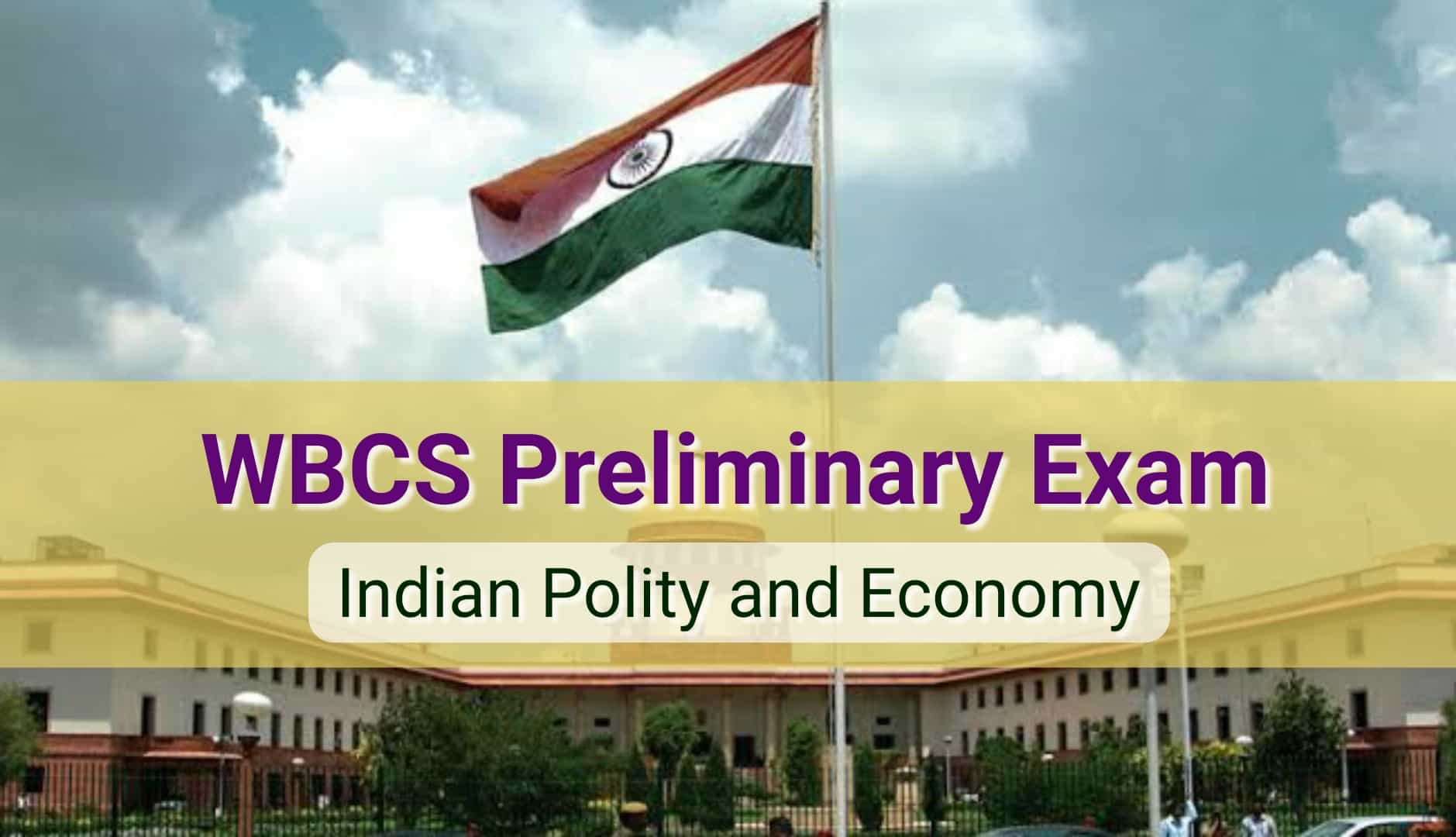 WBCS Preliminary Indian Polity & Economy Suggestion